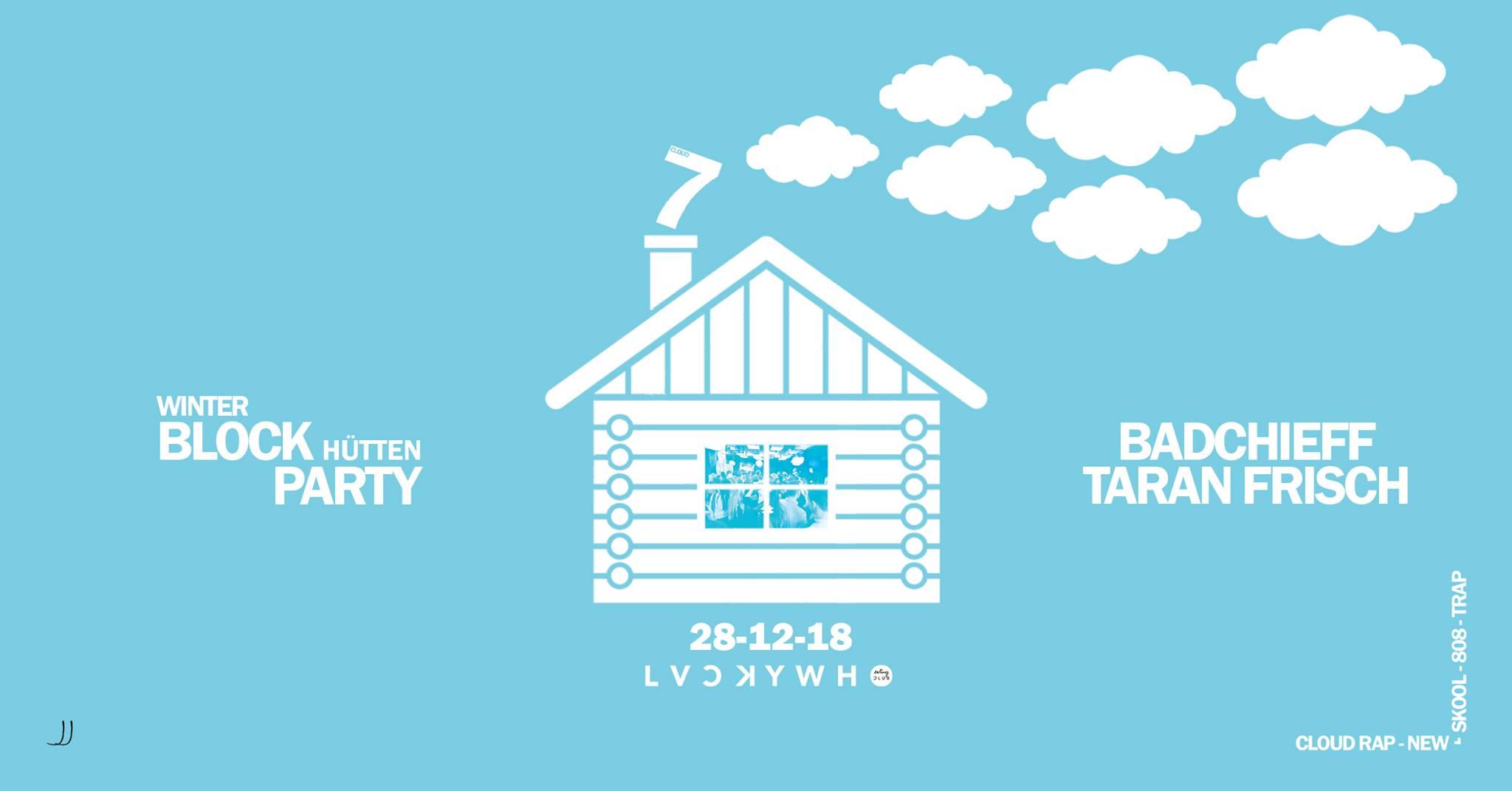 Cloud 7 -Winter BLOCK Hütten PARTY -Lucky Who
