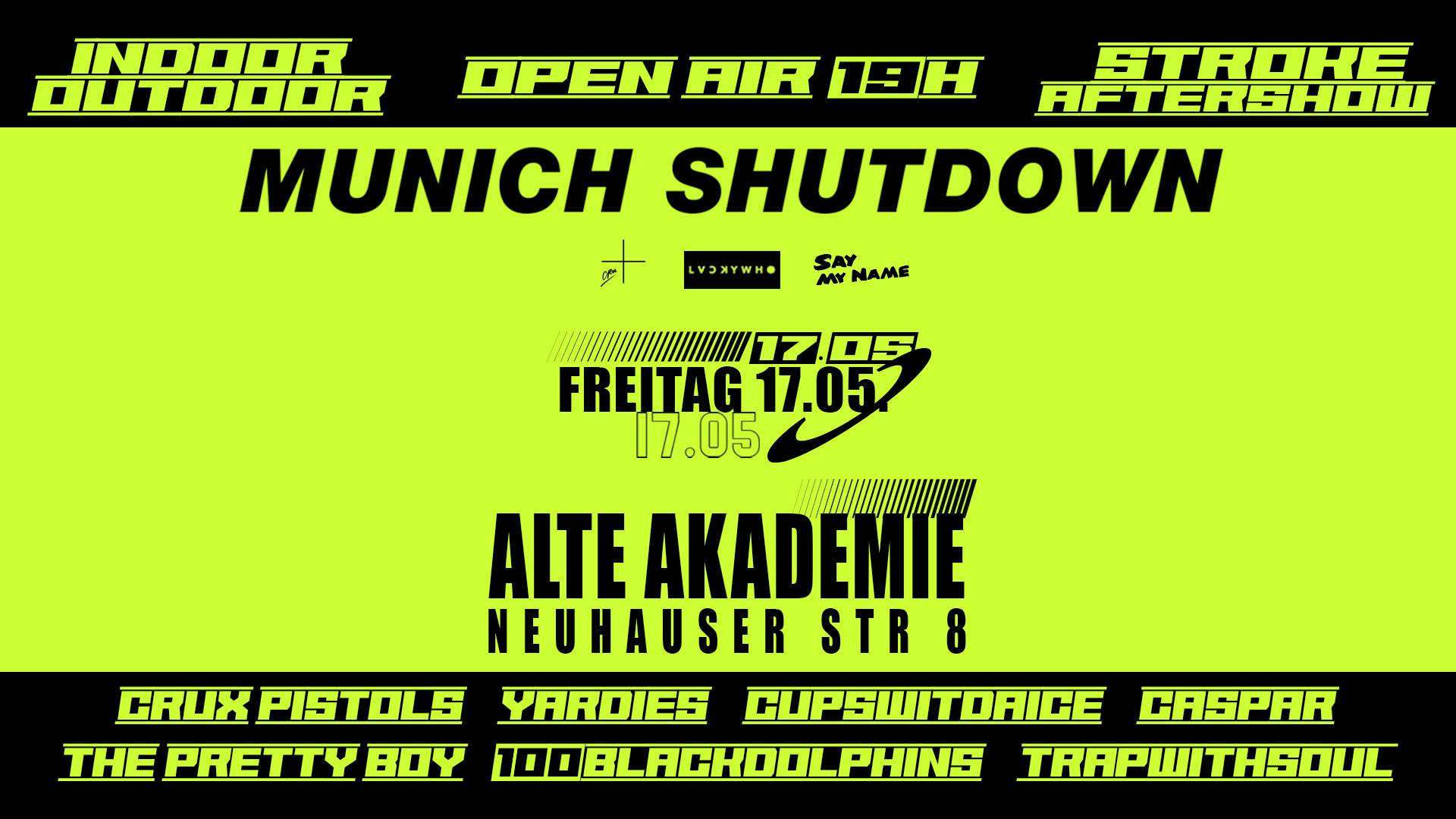 Munich Shutdown Open Air + Indoor